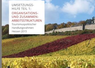 Das Umsetzungsmanagement gibt die Erste von Vier Umsetzungshilfen für den Tourismus in Hessen heraus