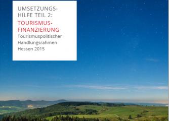 Umsetzungsmanagement veröffentlicht Teil 2 von vier Umsetzungshilfen:  Teil 2: Tourismusfinanzierung
