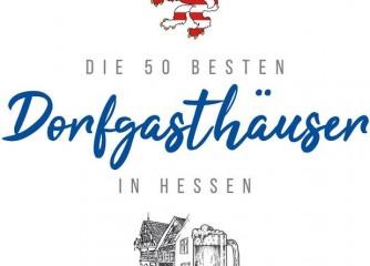 """Wettbewerb """"Die 50 besten Dorfgasthäuser in Hessen"""" – Jetzt bewerben und gemeinsam die hessische Gasthauskultur stärken!"""